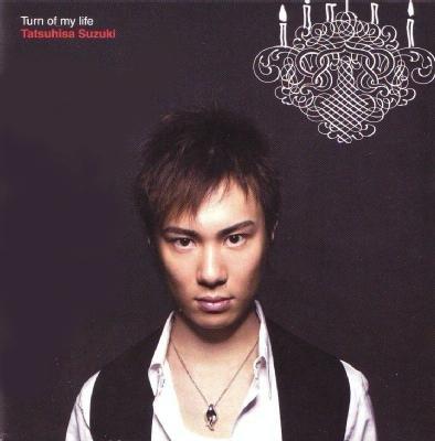 Turn Of My Life Tatsuhisa Suzuki