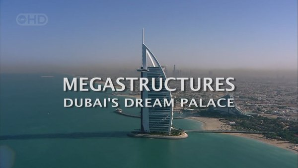 国家地理纪录片《迪拜七星级帆船酒店MegaStructures.70.Dubai's.Dream.Palace.(Burj.Al-Arab)》