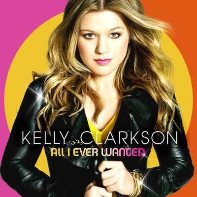 出自??:Kelly Clarkson -《All I Ever Wanted》 IPB Image
