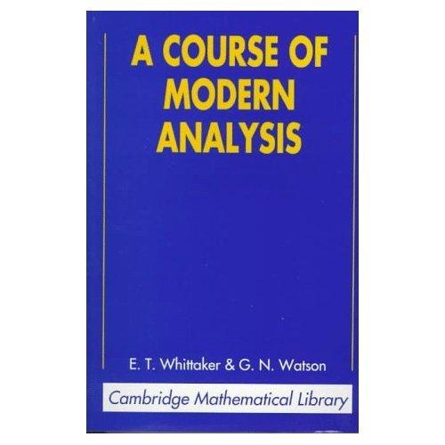 《现代分析教程》A.Course.of.Modern.Analysis.4th.ed.(E.T.Whittaker.and.G.N.Watson)【djvu】