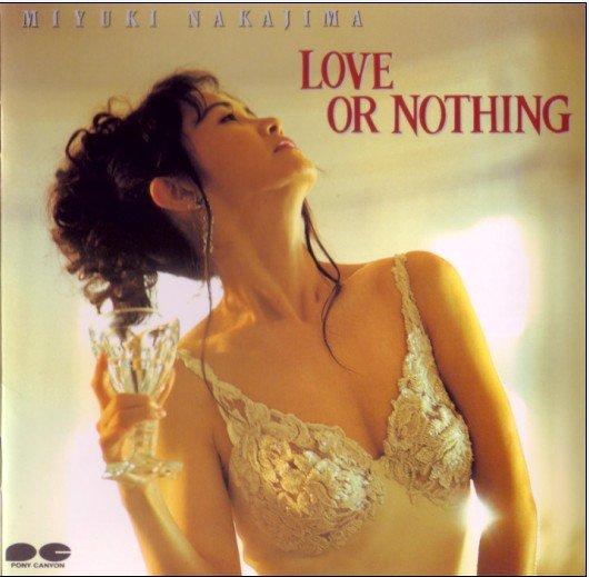 中岛美雪 Nakajima Miyuki LOVE OR NOTHING 专辑