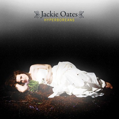 Jackie Oates...Hyperboreans(2009)[FLAC]