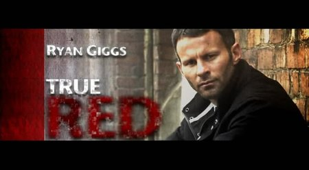 [吉格斯20年进球集&红魔灵魂-Ryan.Giggs吉格斯].Ryan.Giggs.-.True.Red.Main.Feature.jpg
